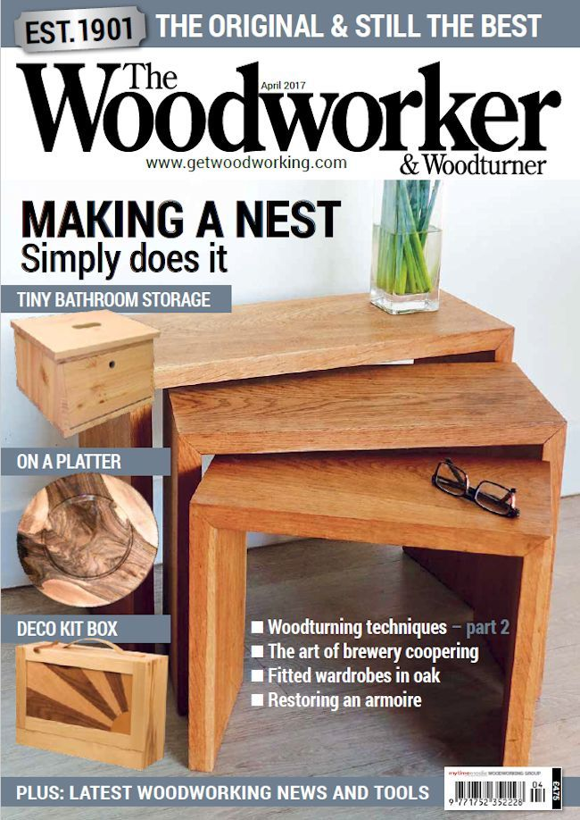 The Woodworker April 2017 What Is In It Magazines Share